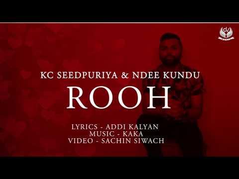 ROOH (Coming Soon)|| KC SEEDPURIYA | NDEE KUNDU | KAKA | ADDI KALYAN | Valentines Day Special 2019