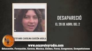 ECUAVOLEY RADIO, DESAPARECIDA ESTEFANÍA CAROLINA GARZÓN ARDILA