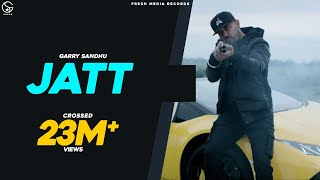 Jatt | Garry Sandhu ft. Sultaan | Official Video Song | J Statik | Fresh Media Records