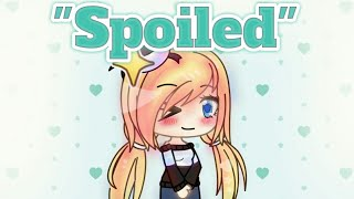 """Spoiled"" 