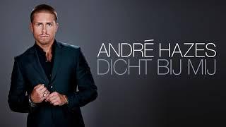 André Hazes - Dicht Bij Mij (Officiële audio)