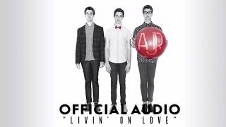 AJR - Livin' On Love [Official Audio]