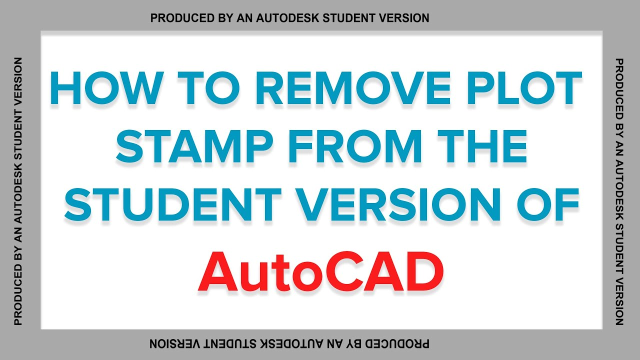 Remove Plot Stamp From Student Version Of Autocad Youtube