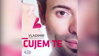 Vladimir Preradovic  - Cujem Te - ( Official Audio ) HD
