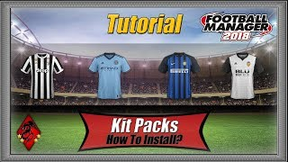 How to Install Kits & Shirts - Football Manager 2018 FM18