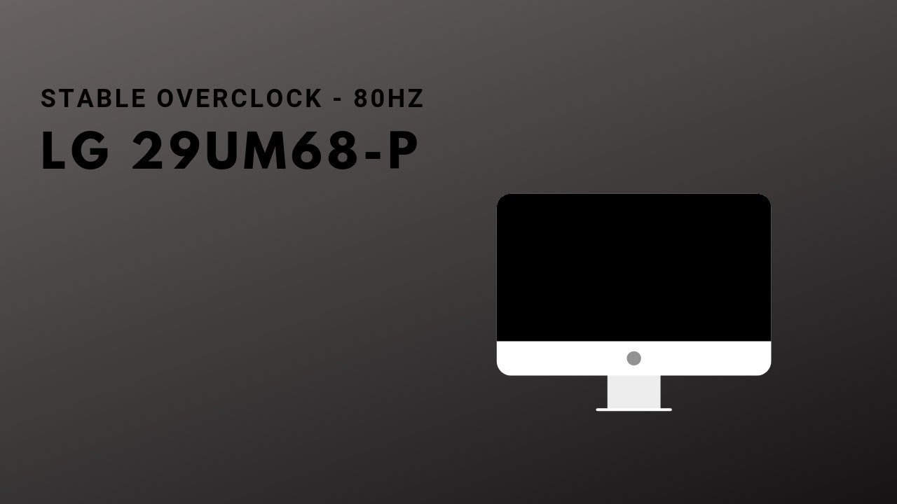 [QUICK TIP #1] Enhance your LG 29UM68-P for better NVIDIA G-SYNC/AMD  Freesync