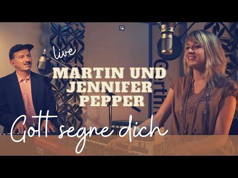 Martin und Jennifer Pepper – Gott segne dich (Songvideo)