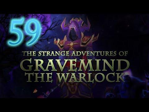 The Strange Adventures of Gravemind the Warlock - Level 59