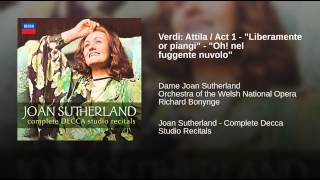 """Verdi: Attila / Act 1 - """"Liberamente or piangi"""" - """"Oh! nel fuggente nuvolo"""""""