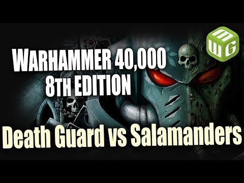 NEW Death Guard vs Salamanders Warhammer 40k 8th Edition Battle Report Ep 33