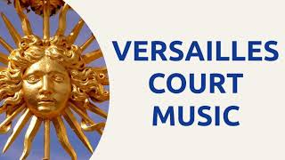 10 HOURS of Versailles Music - In the court of the Sun King, Louis XIV