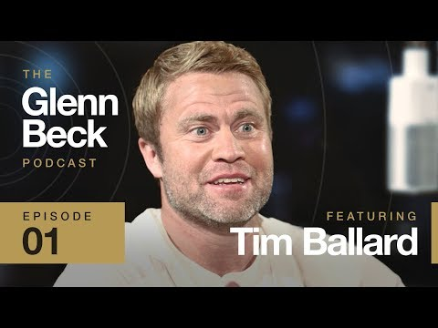 Tim Ballard | The Glenn Beck Podcast Ep. 1
