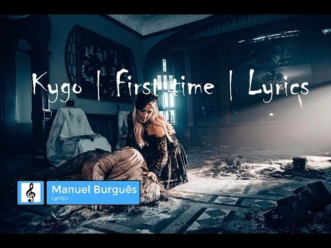 Kygo - First time | Lyrics video