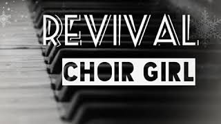 Choir Girl - NEW ORIGINAL! -  Revival!!!