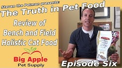 Review of Bench and Field Holistic Cat Food - Ep. 6 of Steven the Pet Man: Truth in Pet Food