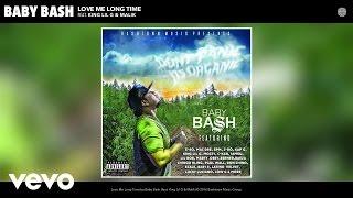 Baby Bash - Love Me Long Time (Audio) ft. King Lil G, Malik