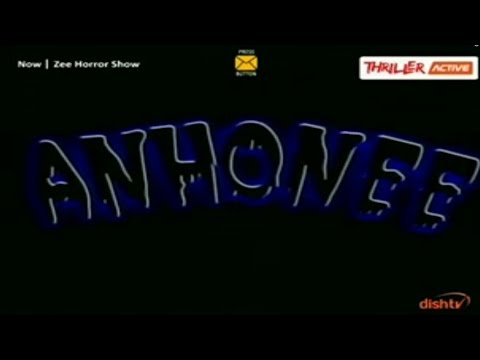 Anhonee - The Zee Horror Show - Episode 1 (HQ)