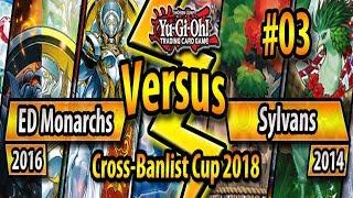 Extra deck Monarchs (2016) vs. Sylvans (2014) - Cross-Banlist Cup 2018 - Match #03