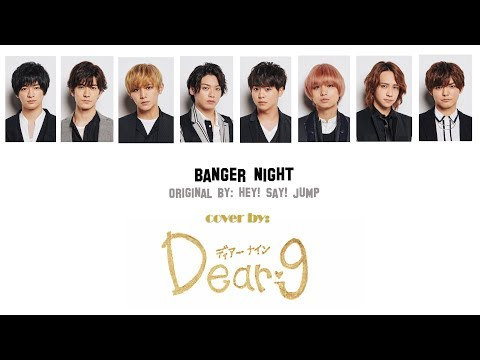 「歌ってみた」Hey! Say! JUMP - Banger Night (Cover By Dear9)