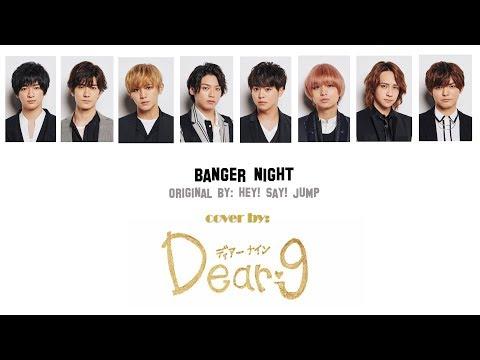 「歌ってみた」Hey! Say! JUMP - Banger Night (Cover by Dear9)