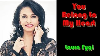 You Belong to My Heart by Laura Fygi (with lyrics)