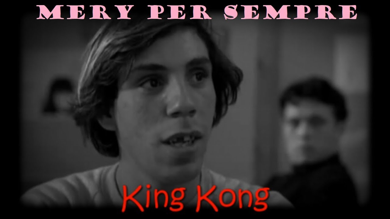 King Kong Mery Per Sempre Youtube