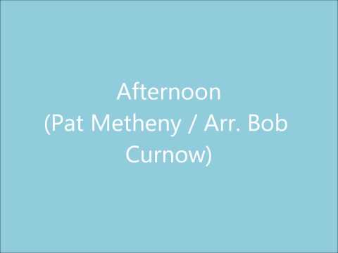 Afternoon (Pat Metheny/Arr. Bob Curnow)