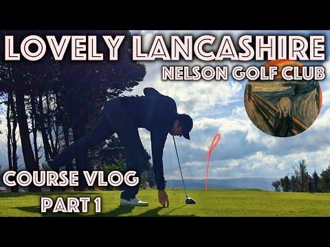 LOVELY LANCASHIRE!! Nelson Golf Club - Course Vlog - Part 1