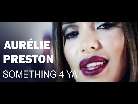 Aurelie Preston - Something 4 Ya