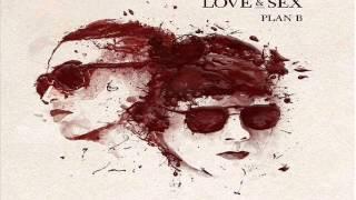 No Quiero Que Te Vayas Plan B  ( Love And Sex ) 2014