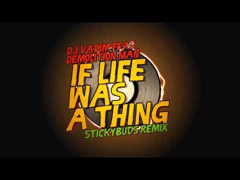 dj-vadim-ft-demolition-man---if-life-was-a-thing-(stickybdus-remix)-[free-download]