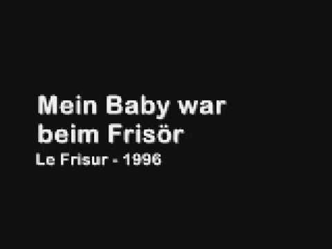 Mein Baby war beim Frisör - Le Frisur (1996)