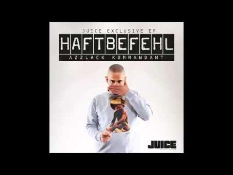 *NEU 2013* Haftbefehl - Wer bist du?  [Juice Exclusive EP Azzlack Kommandant]