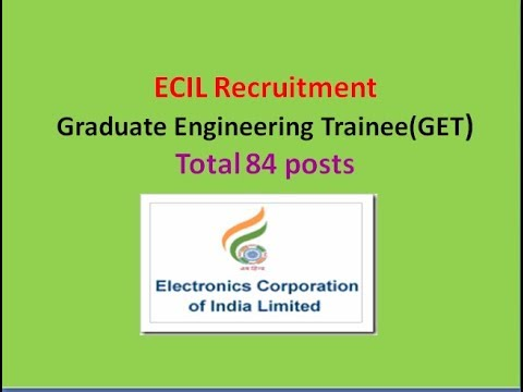 ECIL Recruitment Graduate Engineering Trainee (GET) posts: Total 84 Posts