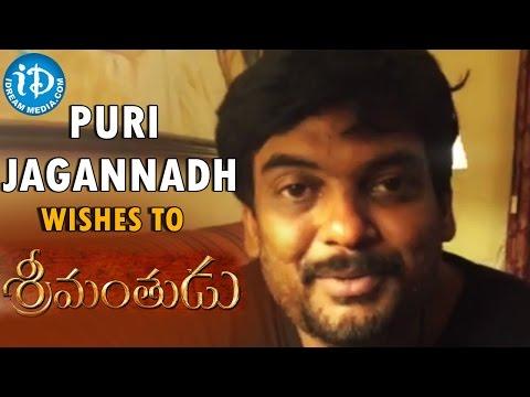 Puri Jagannadh So Excited About Mahesh Babu 's Srimanthudu Movie