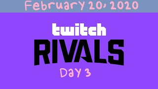 [02/20/2020] Twitch Rivals Day 3 - PLAYOFFS!