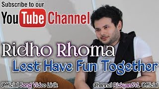 Ridho Rhoma - Lest Have Fun Together Official Song Video Lirik