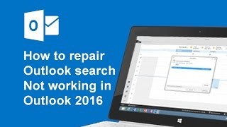 [Solve] How to repair Outlook search not working in Microsoft Outlook 2016