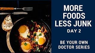 Eat MORE Natural And LESS Processed Foods And Drinks: Be Your Own Doctor Series: Day 2