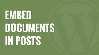 How to Embed PDF, Spreadsheet, and others in WordPress Blog Posts
