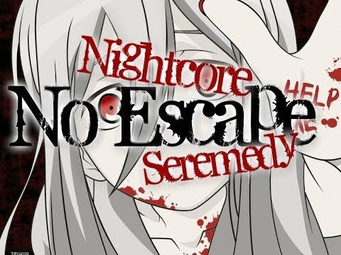 Nightcore - No Escape【Seremedy】