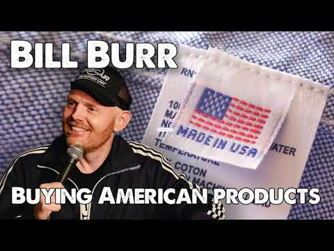 Bill Burr - Buying American Made Products | Monday Morning ...