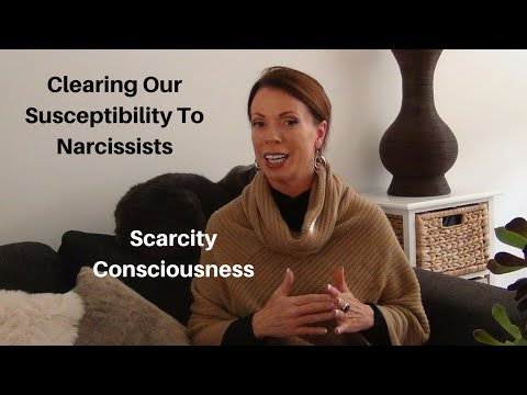 How To Clear Your Susceptibility To Narcissists - Scarcity Consciousness