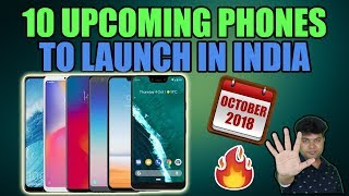 Top Upcoming Phones October 2018, Best Phones of 2018 This Month