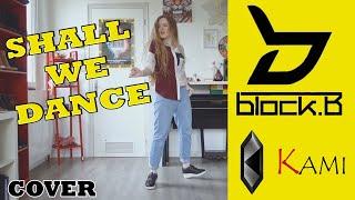 SHALL WE DANCE   BLOCK B   DANCE COVER   블락비   KAMI