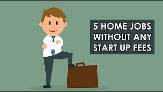 5 Work At Home Jobs With No Start Up Fees in 2018 & 2019