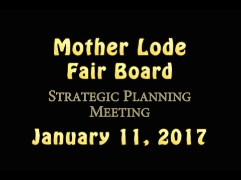 Mother Lode Fair Board Strategic Planning Meeting - January 11, 2017