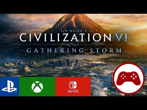Civilization VI Consoles: Gathering Storm Overview! (Civilization VI Xbox, PS4, Switch)