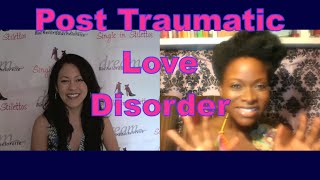 Post Traumatic Love Disorder - Dating Advice