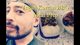 Korean BBQ Meal Prep (Vegan)    Vlog 5